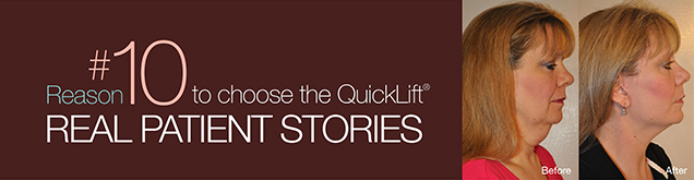 Reason #10 to choose the QuickLIft Real Patient Stories