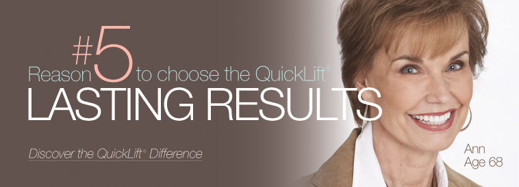 QuickLift Face Lift Difference: Reason 5